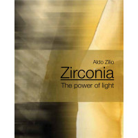 ZIRCONIA THE POWER OF LIGHT - ALDO ZILIO